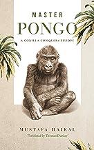 Master Pongo: A Gorilla Conquers Europe (Animalibus)