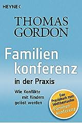 Familienkonferenz in der Praxis: Wie Konflikte mit Kindern gelöst werden (German Edition) Kindle Edition