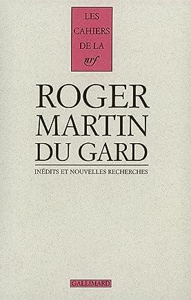 Cahiers Roger Martin du Gard, Tome 4 : Inédits et nouvelles recherches