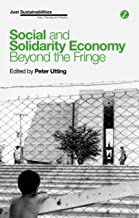 Social and Solidarity Economy: Beyond the Fringe (Just Sustainabilities)