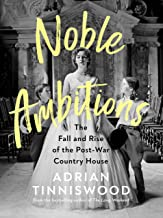 Noble Ambitions: The Fall and Rise of the Post-War Country House (English Edition)