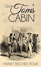 Uncle Tom's Cabin (Illustrated)
