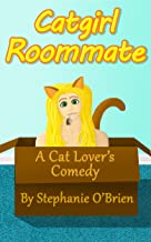 Catgirl Roommate: A Cat Lover's Comedy Novel