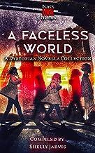 A Faceless World: a Dystopian Novella Collection (Black Ink Fiction's Novella Bundles)