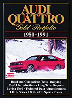 Audi Quattro Gold Portfolio 1980-91: A Collection of Articles Covering Road and Comparison Tests, Rally Cars and Buying Secondhand. Models: LHD, ... Quattro, 20-V and S2 Quattro (Road Test Audi)