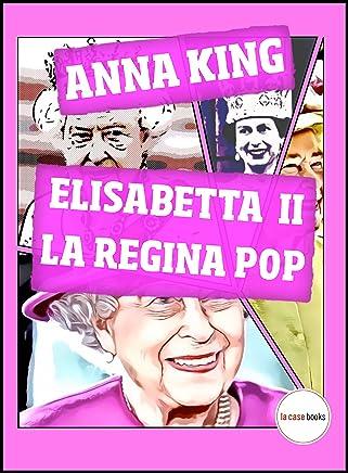 Elisabetta II, la Regina Pop (Pop Icon Vol. 5)