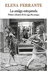 La amiga estupenda (Dos amigas 1) (Spanish Edition) Kindle Edition