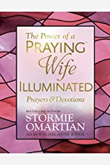 The Power of a Praying® Wife Illuminated Prayers and Devotions Kindle Edition