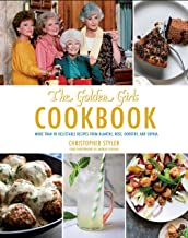 Golden Girls Cookbook: More than 90 Delectable Recipes from Blanche, Rose, Dorothy, and Sophia (ABC)