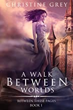 A Walk Between Worlds (Between These Pages Book 1) (English Edition)