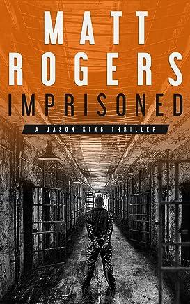 Imprisoned: A Jason King Thriller (Jason King Series Book 2) (English Edition)