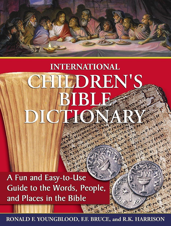メルボルン思慮のない偏差International Children's Bible Dictionary: A Fun and Easy-to-Use Guide to the Words, People, and Places in the Bible (English Edition)