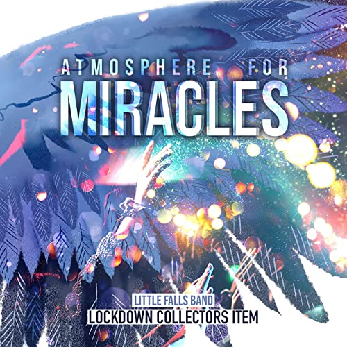 Little Falls Band - Atmosphere for Miracles (Lockdown Collectors Item) (2020)