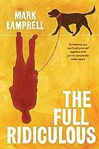 The Full Ridiculous: A Novel