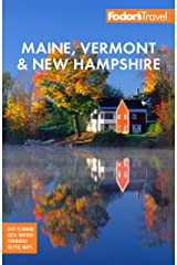 Fodor's Maine, Vermont & New Hampshire: with the Best Fall Foliage Drives and Scenic Road Trips (Full-color Travel Guide) Kindle Edition