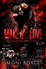 Make Me Love (Bound to the Fixer Book 2) Kindle Edition