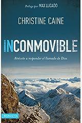 Inconmovible: Atrévete a responder el llamado de Dios (Spanish Edition) Kindle Edition