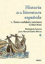 Entre oralidad y escritura: la Edad Media: Historia de la literatura española 1