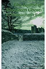 The Legend of The Green Ghost/A Christmas Horror Tale Kindle Edition