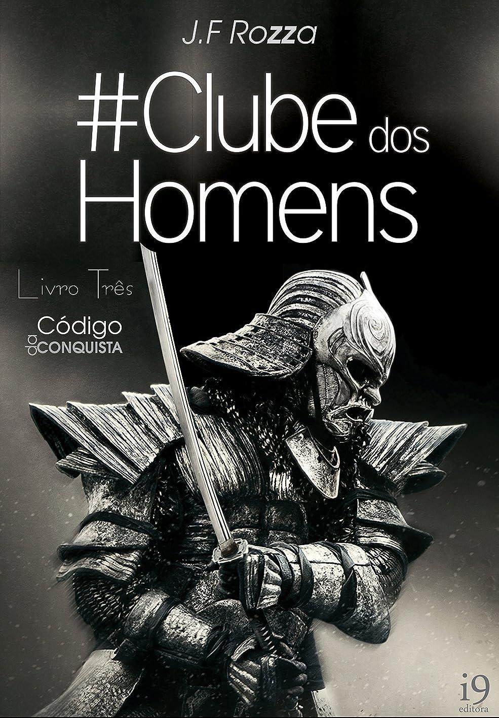 合図風抑制するClube dos Homens: Livro três - O Código da Conquista (Portuguese Edition)