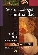 Sexo, Ecologia, Espiritualidad / Sex, Ecology, Spirituality: El Alma De La Evolucion / the Spirit of Evoluton (Conciencia Global / Global Conscience) (Spanish Edition)
