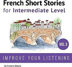 French Short Stories for Intermediate Level: French Short Stories, Volume 3