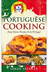 Portuguese Cooking: Easy Classic Recipes from Portugal Kindle Edition