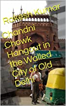 Chandni Chowk Hangout in the Walled City of Old Delhi