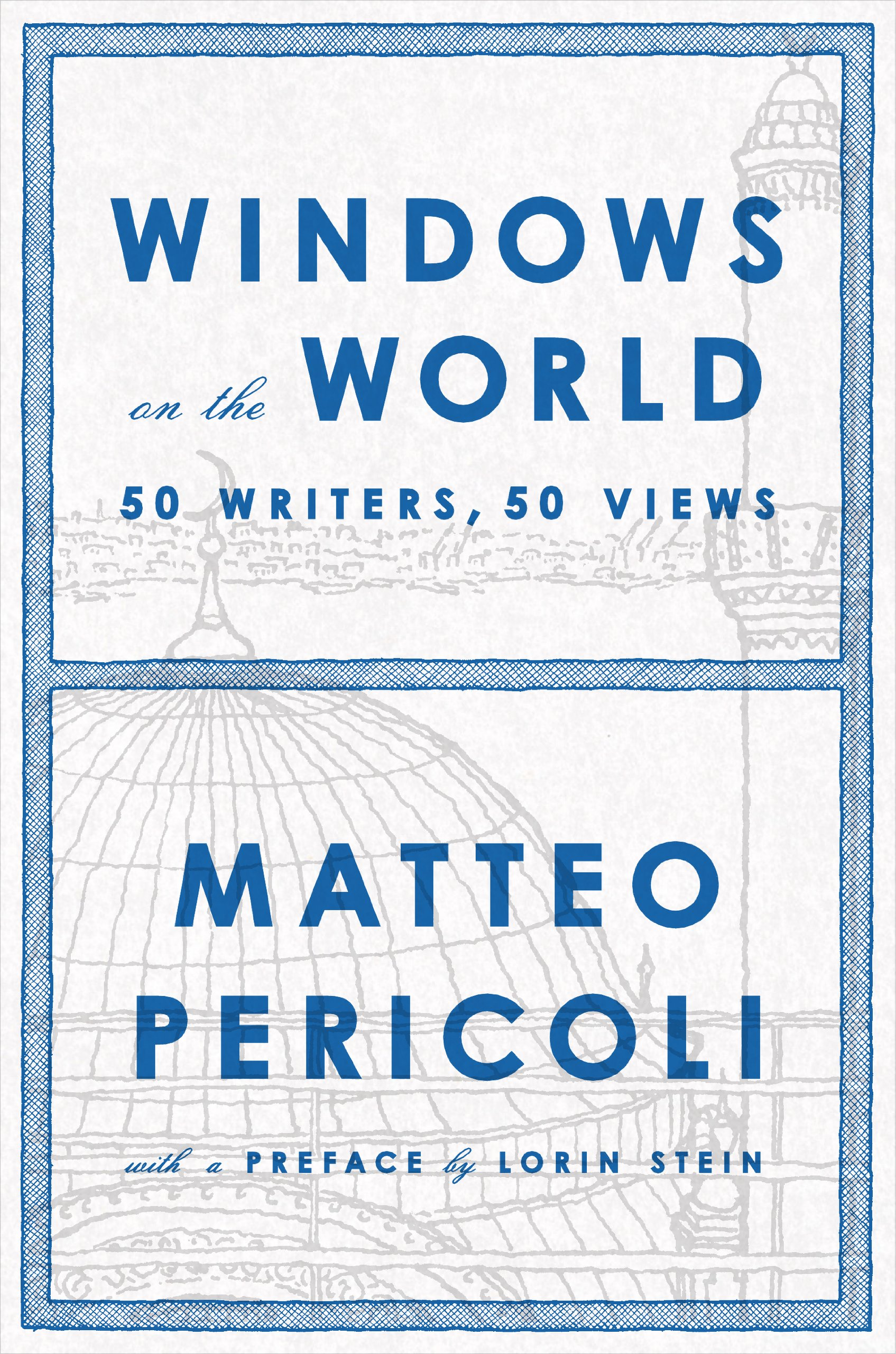 Windows On The World: Fifty Writers, Fifty Views (English Edition)