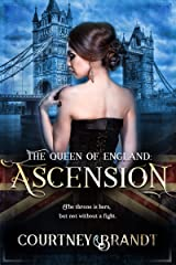 The Queen of England: Ascension Kindle Edition