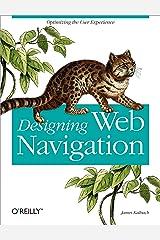 Designing Web Navigation: Optimizing the User Experience Kindle Edition