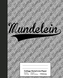 College Ruled Line Paper: MUNDELEIN Notebook