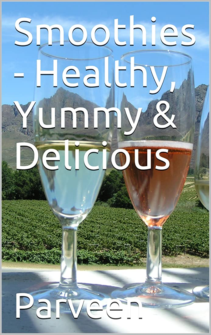 Smoothies - Healthy, Yummy & Delicious  (English Edition)