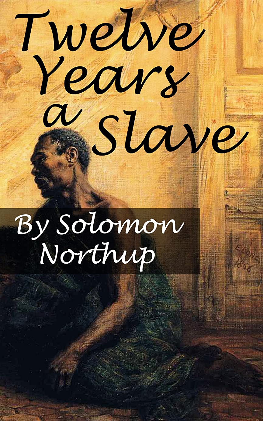 ハイライト前部作動するTWELVE YEARS A SLAVE (Annotated) (English Edition)
