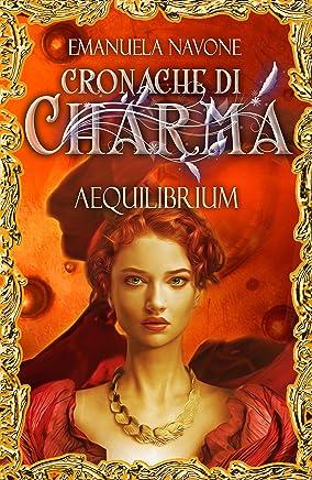 Aequilibrium: Cronache di Charma, #1