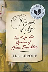 Book of Ages: The Life and Opinions of Jane Franklin (English Edition) eBook Kindle