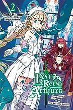 Last Round Arthurs, Vol. 2 (light novel): Saint Arthur & the Red Girl Knight (Last Round Arthurs (light novel))
