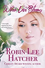 When Love Blooms: A Novel Kindle Edition