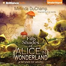 Fifty Shades of Alice in Wonderland: Fifty Shades of Alice Trilogy, Book 1