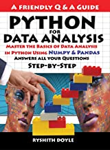 PYTHON  FOR DATA ANALYSIS: Master the Basics of Data Analysis  in Python Using  Numpy & Pandas: Answers all your Questions Step-by-Step (Programming for ... Q & A Guide Book 3) (English Edition)