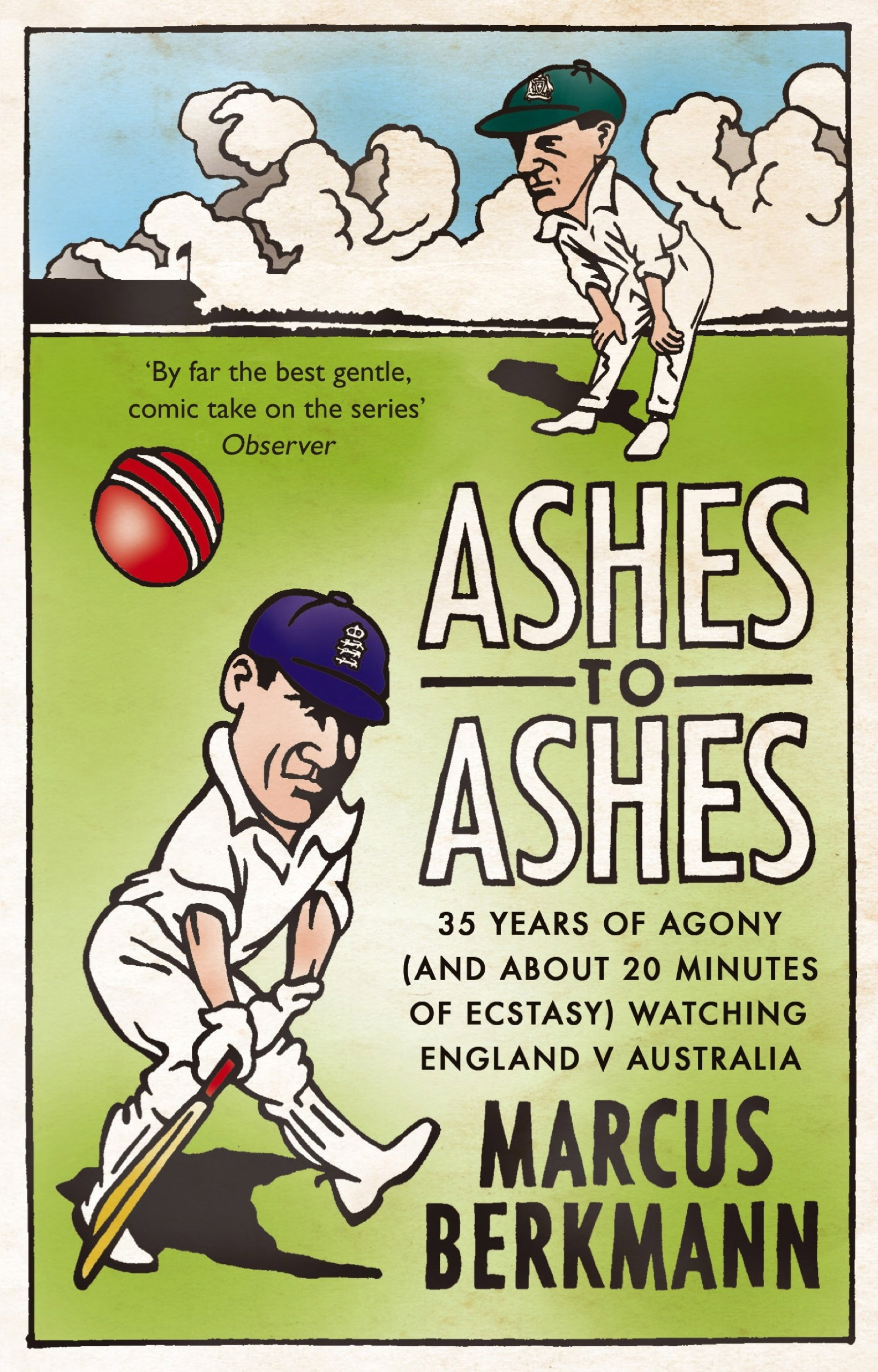Download Ashes To Ashes: 35 Years Of Humiliation (And About 20 Minutes Of Ecstasy) Watching England V Australia (English Edition) 