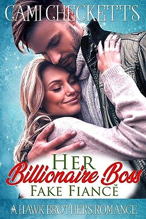 Her Billionaire Boss Fake Fiancé (Hawk Brothers Romance Book 3)