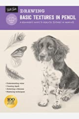 Drawing: Basic Textures in Pencil: A beginner's guide to realistic textures in graphite (How to Draw & Paint) Kindle Edition