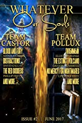 Whatever Our Souls Issue #2: June 2017 Kindle Edition
