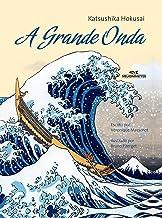 A Grande Onda: Katsushika Hokusai (Ponte das Artes) (Portuguese Edition)