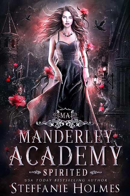 Spirited: a reverse harem academy romance (Manderley Academy Book 3) (English Edition)