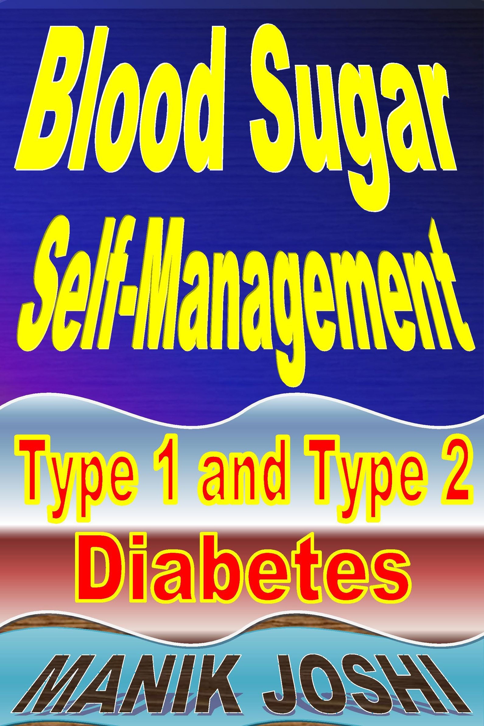 Download Blood Sugar Self-Management: Type 1 And Type 2 Diabetes (English Edition) 