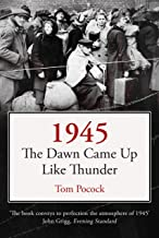 1945: The Dawn Came Up Like Thunder