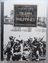The War in the Pacific : Triumph in the Philippines - United States Army in World War Two
