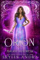Orion: Galaxy Huntress (Fallen Starlights Series Book 3) Kindle Edition